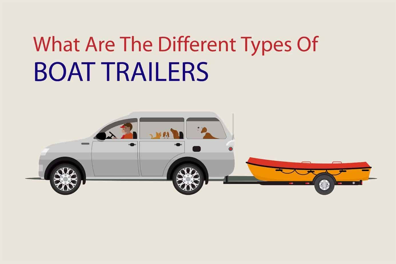 What Are The Different Types Of Boat Trailers